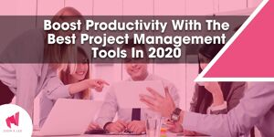 Boost productivity with the best project management tools in 2020
