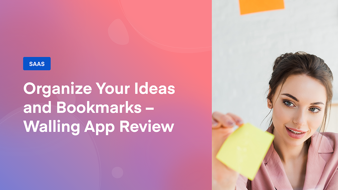 Organize Your Ideas and Bookmarks – Walling App Review